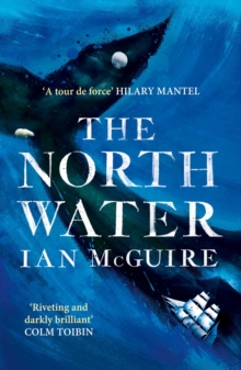 The North Water : Longlisted for the Man Booker Prize