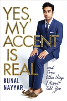 Yes, My Accent is Real : A Memoir, Hardback Book