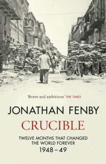Crucible : Thirteen Months that Forged Our World, Hardback Book