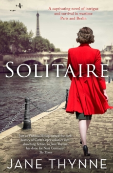 Solitaire : A Captivating Novel of Intrigue and Survival in Wartime Paris, Hardback Book