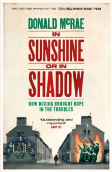 In Sunshine or in Shadow : Shortlisted for the William Hill Sports Book of the Year Prize, Paperback / softback Book