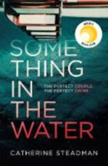Something in the Water : The Gripping Reese Witherspoon Book Club Pick!, Hardback Book