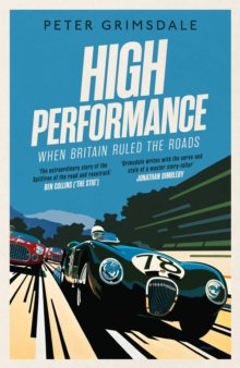 High Performance: When Britain Ruled the Roads, Paperback / softback Book