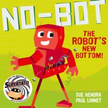 No-Bot the Robot's New Bottom, Paperback / softback Book