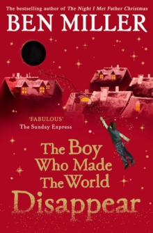 The Boy Who Made the World Disappear : From the author of the bestselling The Day I Fell Into a Fairytale