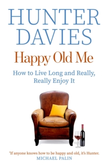 Happy Old Me : How to Live A Long Life, and Really Enjoy It, Paperback / softback Book
