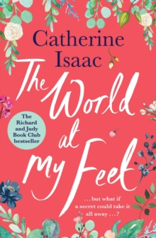 The World at My Feet : the most uplifting emotional story you'll read this year, Paperback / softback Book