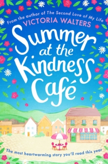 Summer at the Kindness Cafe : The perfect feel-good read for 2019, Paperback / softback Book