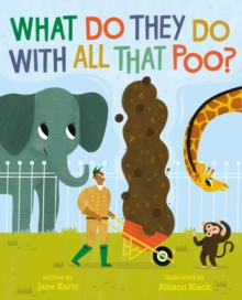 What Do They Do With All That Poo?, Paperback / softback Book