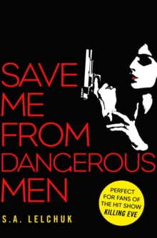 Save Me from Dangerous Men : The new Lisbeth Salander who Jack Reacher would love! A must-read for 2019, Paperback / softback Book