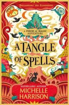 A Tangle of Spells : Bring the magic home with the bestselling Pinch of Magic Adventures, Paperback / softback Book