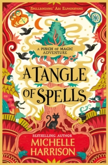 A Tangle of Spells : Bring the magic home with the bestselling Pinch of Magic Adventures