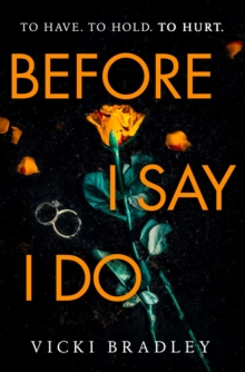 Before I Say I Do : A twisty psychological thriller that will grip you from start to finish, Paperback / softback Book