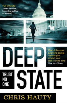 Deep State : The most addictive thriller of the decade, Paperback / softback Book