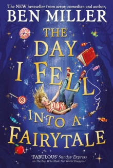 The Day I Fell Into a Fairytale : The bestselling classic adventure, Paperback / softback Book