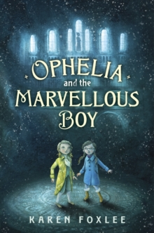 Ophelia and The Marvellous Boy, Hardback Book