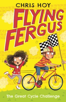 Flying Fergus 2: The Great Cycle Challenge : by Olympic champion Sir Chris Hoy, written with award-winning author Joanna Nadin, Paperback Book