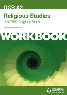 OCR A2 Religious Studies Unit G582 Workbook: Religious Ethics, Paperback Book