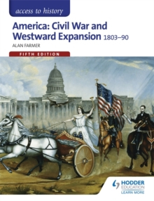 Access to History: America: Civil War and Westward Expansion 1803-1890 Fifth Edition, Paperback Book