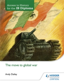 Access to History for the IB Diploma: The Move to Global War, Paperback Book