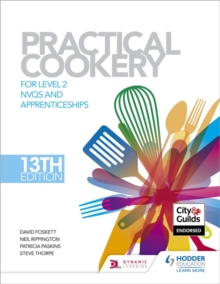 Practical Cookery, 13th Edition for Level 2 NVQs and Apprenticeships, Hardback Book