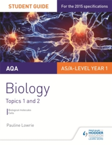 AQA AS/A Level Year 1 Biology Student Guide: Topics 1 and 2, Paperback Book