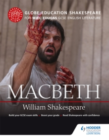 Globe Education Shakespeare: Macbeth for WJEC Eduqas GCSE English Literature, Paperback / softback Book