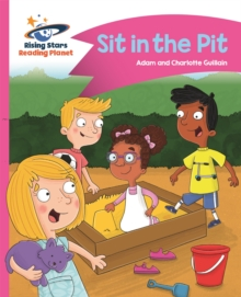Reading Planet - Sit in the Pit - Pink A: Comet Street Kids, Paperback / softback Book