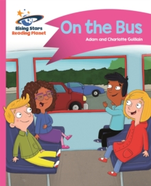 Reading Planet - On the Bus - Pink B: Comet Street Kids, Paperback / softback Book