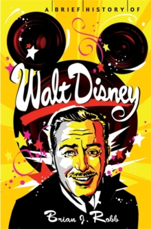 A Brief History of Walt Disney, Paperback Book