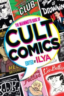 The Mammoth Book Of Cult Comics : Lost Classics from Underground Independent Comic Strip Art, Paperback Book