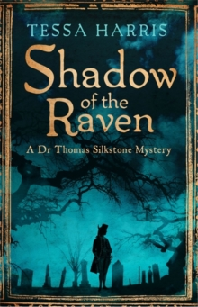 Shadow of the Raven : a gripping mystery that combines the intrigue of CSI with 18th-century history, Paperback / softback Book