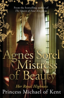 Agnes Sorel: Mistress of Beauty, Hardback Book