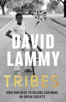 Tribes : A Search for Belonging in a Divided Society, Paperback / softback Book
