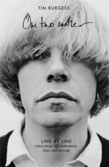One Two Another : Line By Line: Lyrics from The Charlatans, Solo and Beyond, Hardback Book