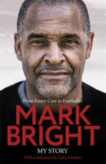 My Story : From Foster Care to Footballer, Hardback Book