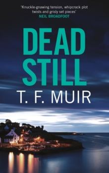 Dead Still : A compelling, page-turning Scottish crime thriller