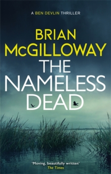 The Nameless Dead : What's left to do, when the law forbids a murder investigation?