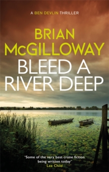 Bleed a River Deep : Buried secrets are unearthed in this gripping crime novel