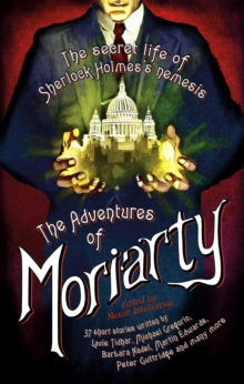 The Mammoth Book of the Adventures of Moriarty : The Secret Life of Sherlock Holmes s Nemesis   37 short stories, EPUB eBook