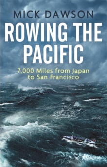 Rowing the Pacific : 7,000 Miles from Japan to San Francisco, Paperback / softback Book