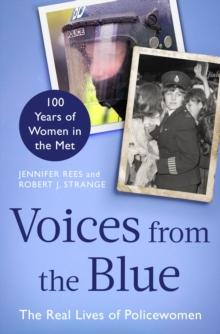 Voices from the Blue : The Real Lives of Policewomen (100 Years of Women in the Met), EPUB eBook