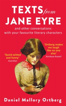 Texts from Jane Eyre : And other conversations with your favourite literary characters, Paperback Book