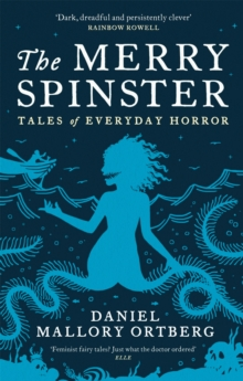 The Merry Spinster : Tales of everyday horror, Paperback / softback Book