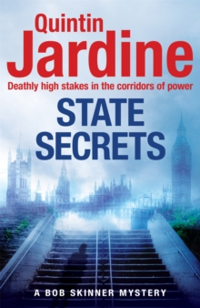 State Secrets (Bob Skinner series, Book 28) : A terrible act in the heart of Westminster. A tough-talking cop faces his most challenging investigation..., Paperback Book