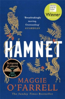 Hamnet : WINNER OF THE WOMEN'S PRIZE FOR FICTION 2020 - THE NO. 1 BESTSELLER