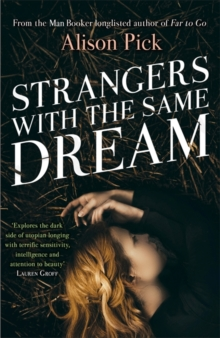 Strangers with the Same Dream : From the Man Booker Longlisted author of Far to Go, Paperback / softback Book