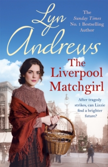 The Liverpool Matchgirl: The heart-rending saga of a motherless Liverpool girl, Paperback / softback Book