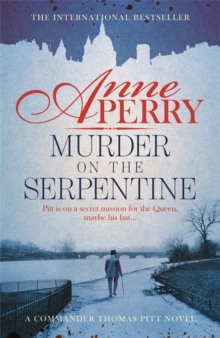 Murder on the Serpentine (Thomas Pitt Mystery, Book 32) : A royal murder mystery from the streets of Victorian London, Hardback Book