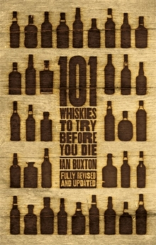 101 Whiskies to Try Before You Die (Revised & Updated) : Third Edition, Hardback Book